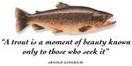 A trout is...