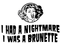 Nightmare I was brunette t-shirt
