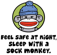 Feel Safe at Night Sleep with a Sock Monkey t-shir