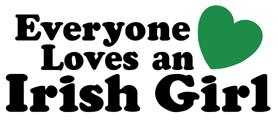 Everyone Loves an Irish Girl t-shirts