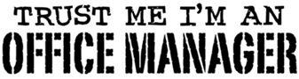 Trust Me I'm An Office Manager t-shirts