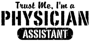 Trust Me I'm a Physician Assistant t-shirts