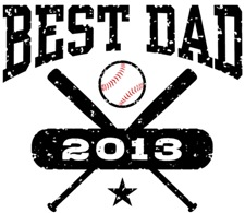 Best Dad 2013 Baseball t-shirts