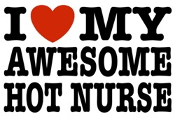 I Love My Awesome Hot Nurse t-shirts