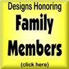 DESIGNS HONORING FAMILY MEMBERS