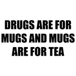 Mugs are for.