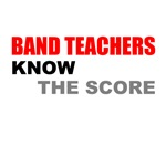 Band Teachers Know the Score