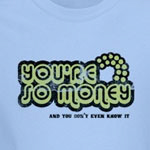 You're Money Baby