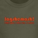 Jagshemash! I like you.