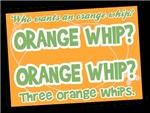 Orange Whip?