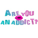 Are You An Addict? T-Shirts