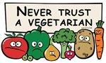 Never Trust a Vegetarian