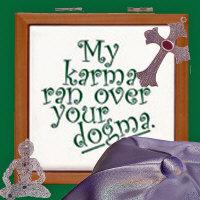 My Karma Ran Over Your Dogma