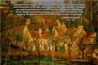 French Artist Camille Pissarro Quote: How to Paint