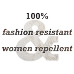 Fashion Resistant, Women Repellent