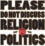 Please Do Not Discuss Religion or Politics