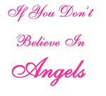 If You Don't Believe in Angels...