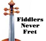 Fiddlers Never Fret