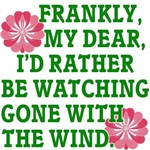 I'd Rather be Watching Gone With the Wind