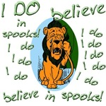 Cowardly Lion I DO Believe in Spooks