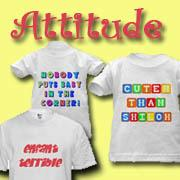 Attitude Tees for Kids and Babies