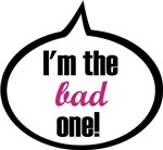 I'm the bad one!