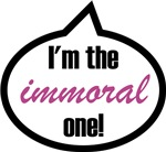 I'm the immoral one!