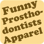 Prosthodontists Apparel and Gifts
