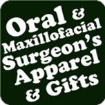 Oral Maxillofacial Surgeon Apparel and Gifts