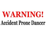 WARNING! Accident Prone