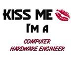 Kiss Me I'm a COMPUTER HARDWARE ENGINEER