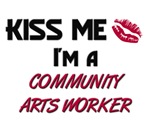 Kiss Me I'm a COMMUNITY ARTS WORKER
