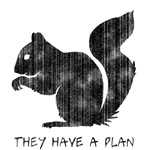Squirrels: They Have A Plan (weathered)