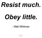 Resist much. Obey Little.