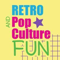 Retro & Pop Culture Fun