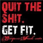 QUIT THE S#!T