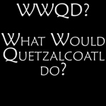 What Would Quetzalcoatl Do?