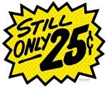 Still Only 25¢