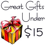 Great Gifts Under $15!!