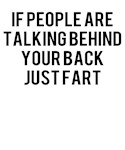 Talking Behind Your Back Fart Saying