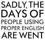 Sadly People Using Proper English Humor