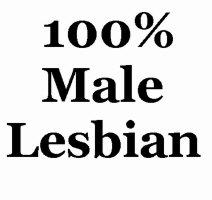 100 % Male Lesbian