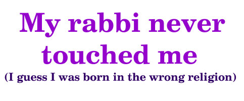 My rabbi never touched me