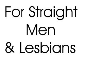 For straight men and lesbians
