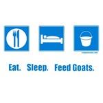 Eat. Sleep. Feed goats.