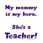 Hero teacher mommy