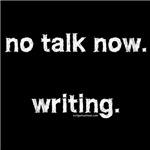 No talk now, writing