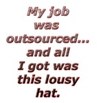 Outsourced...All I got was this lousy hat.