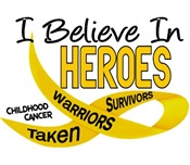 I Believe In Heroes CHILDHOOD CANCER