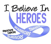 I Believe In Heroes PROSTATE CANCER